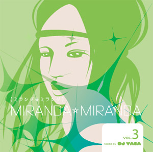 商品詳細 : DJ YASA(MIX CD) MIRANDA☆MIRANDA VOL.3