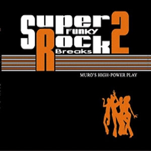 商品詳細 : MURO(MIX CD) SUPER FUNKY ROCK BREAKS 2
