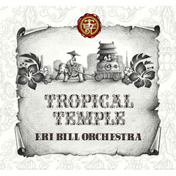 商品詳細 : ERI BILL ORCHESTRA(CD) TROPICAL TEMPLE