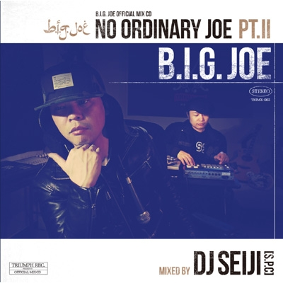 商品詳細 : B.I.G.JOE (MIX CD) タイトル名:NO ORDINARY JOE PT.2 -MIXED BY DJ SEIJI-