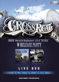 商品詳細 : GAYA-K(DVD)CROSS ROAD CRUISIN'-BORN ON THE NEIGHBORHOOD- GAYA-K THE REAL W RELEASE PARTY LIVE DVD ON 5.04.2014@BAYSIDE YOKOHAMA