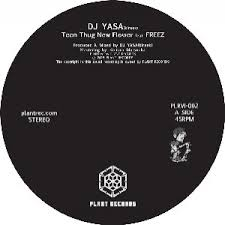 商品詳細 : DJ YASA FEAT.FREEZ(7inch)TEEN THUG NEW FLOWER