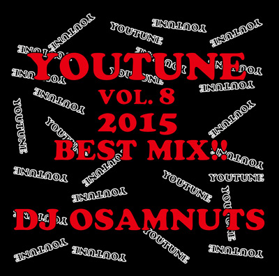 商品詳細 : DJ OSAMNUTS(MIX CD)YOU-TUNE VOL.8 2015 BEST MIX