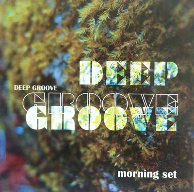 商品詳細 : MORNING SET(CD)DEEP GROOVE