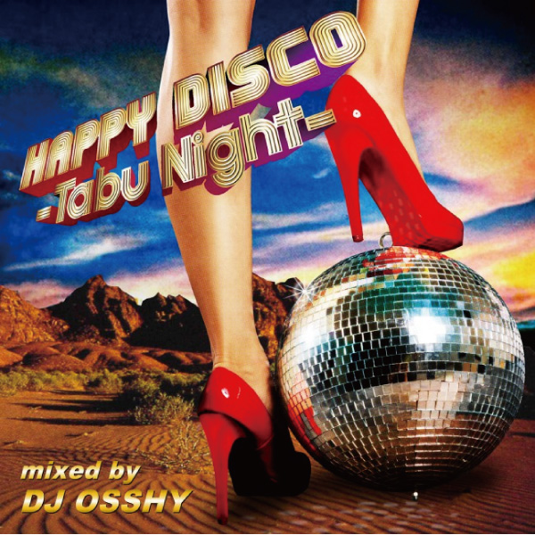 商品詳細 : DJ OSSHY (MIXCD) HAPPY DISCO~Tabu Night