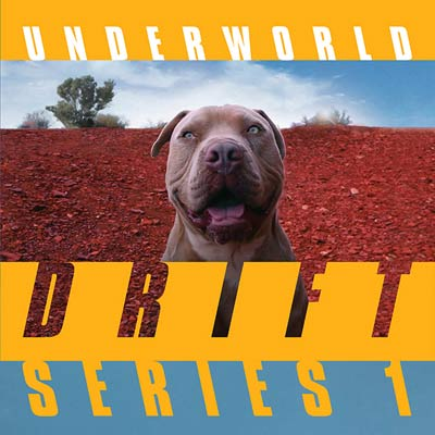 UNDERWORLD(2LP) DRIFT SERIES 1 SMITH HYDE PRODUCTION