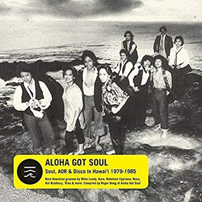 ALOHA GOT SOUL(2LP) SOUL AOR &DISCO IN HAWAI I 1979-1985