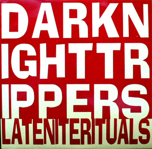 商品詳細 : DARK NIGHTTRIPPERS(2LP) LATENITE RITUALS