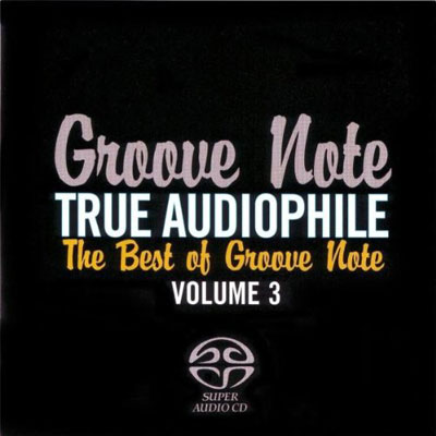 商品詳細 : V.A.(SACD/HYBRID) TRUE AUDIOPHILE THE BEST OF GROOVE NOTE VOLUME3