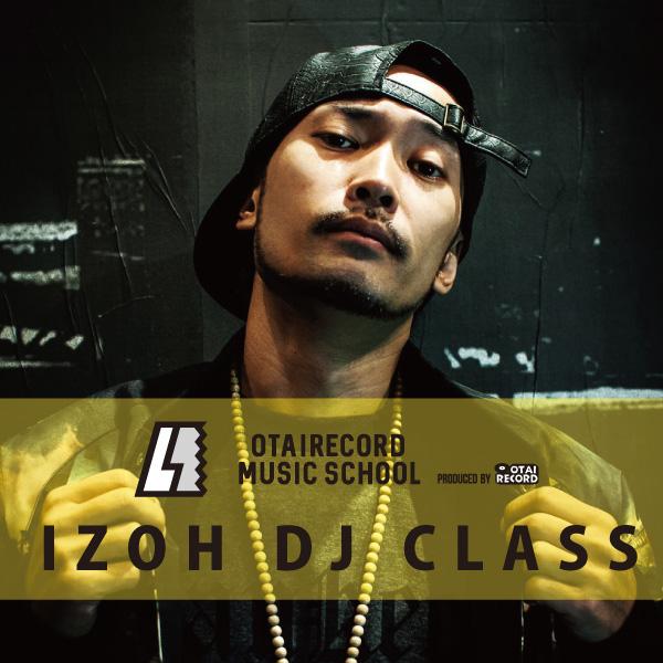 IZOH DJ CLASS