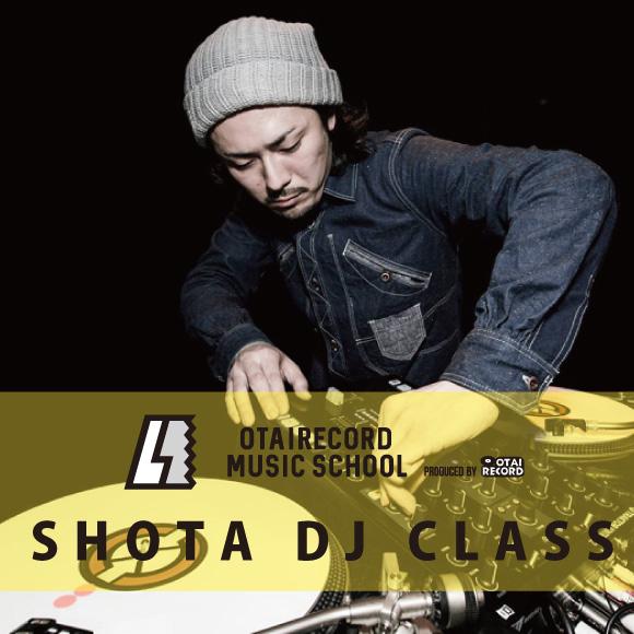 SHOTA DJ CLASS
