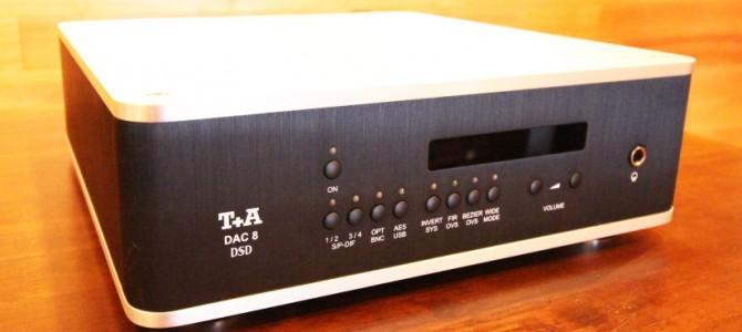 T+AのDAコンバーター「DAC 8 DSD」を入荷致しました。