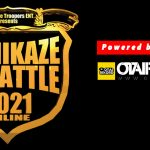 T.T.E. Presents KAMIKAZE DJ BATTLE 2021 ONLINE Powered by OTAIRECORD開催決定!!