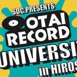 【5月29日(土)】OTAIRECORD DJ UNIVERSITYを広島で開催!