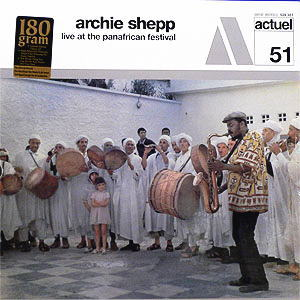商品詳細 : 【OTAIRECORD ULTRA VINYL SALE!枚数限定20%OFF!】ARCHIE SHEPP (アーチーシェップ) (LP 180g重量盤) LIVE AT THE PANAFRICAN FESTIVAL