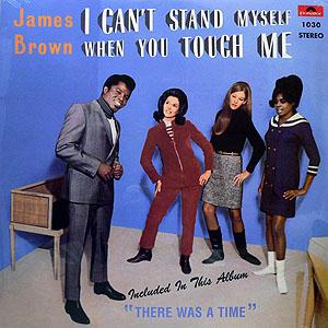 商品詳細 : JAMES BROWN(LP) I CAN'T STAND MYSELF WHEN YOU TOUCH ME