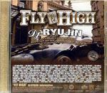 DJ RYUJIN(MIX CD) FLY HIGH