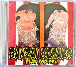 BANZAI BREAKS
