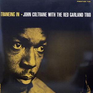 JOHN COLTRANE (ジョン・コルトレーン) (LP) タイトル名:TRANEING IN